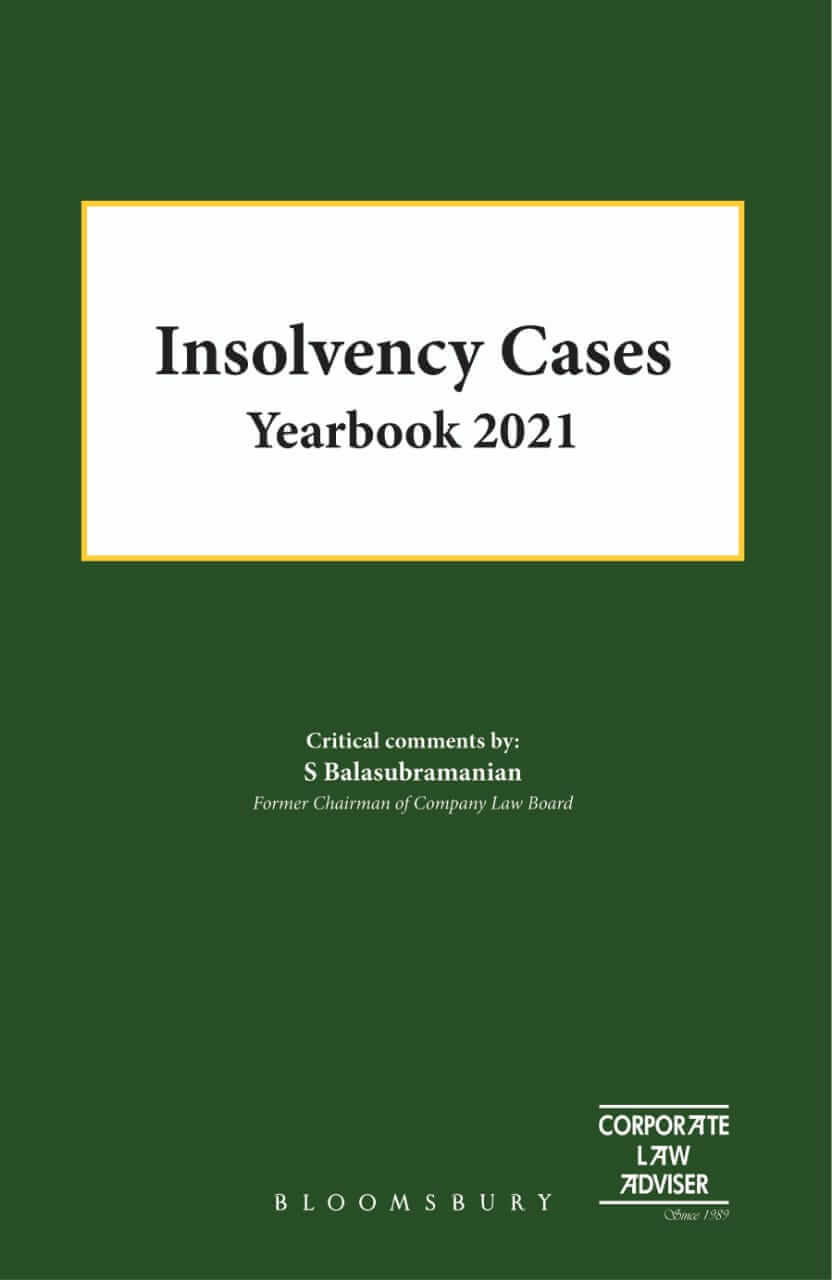Insolvency Cases Yearbook 2021 with Critical Reviews by S Balasubramanian (Ex Chairman Company Law Board)